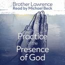 The Practice of the Presence of God the Best Rule of a Holy Life: The Conversations and Letters of B Audiobook
