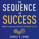 The Sequence to Success: Three O's That Will Take You Anywhere in Life Audiobook