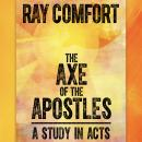 The Axe of the Apostles: A Study in Acts Audiobook