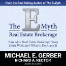 E-Myth Real Estate Brokerage: Why Most Real Estate Brokerage Firms Don't Work and What to Do About It, Richard A. Rector, Michael E. Gerber
