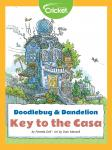 Doodlebug & Dandelion: Key to the Casa, Pamela Dell