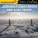 See Also Proof [Dramatized Adaptation], Larry D. Sweazy