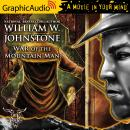 War of the Mountain Man [Dramatized Adaptation], William W. Johnstone