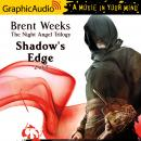 Shadow's Edge (2 of 2) [Dramatized Adaptation], Brent Weeks