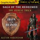 The Oldest Trick (2 of 2) [Dramatized Adaptation]: Iron and Blood Audiobook
