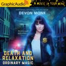 Death and Relaxation [Dramatized Adaptation], Devon Monk