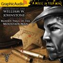 Bloody Trail of the Mountain Man [Dramatized Adaptation] Audiobook