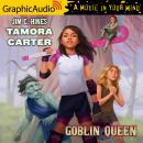 Tamora Carter: Goblin Queen [Dramatized Adaptation] Audiobook