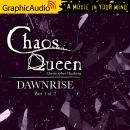Dawnrise (1 of 2) [Dramatized Adaptation]: Chaos Queen 5 Audiobook
