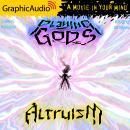 Altruism [Dramatized Adaptation]: Playing Gods 3 Audiobook