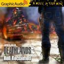 Hell Reclaimed [Dramatized Adaptation]: Deathlands 141 Audiobook
