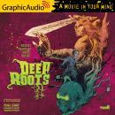Deep Roots [Dramatized Adaptation]: Vault Comics Audiobook