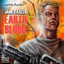 Earth Blood [Dramatized Adaptation]: Earth Blood 1 Audiobook