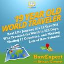 19 Year Old World Traveler: Real Life Journey of a 19 Year Old Who Traveled the World in 225 Days, V Audiobook