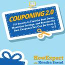 Couponing 2.0: 101 Secrets to Find the Best Deals, Maximize Savings, and Become the Best Couponer Yo Audiobook