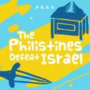 Philistines Defeat Israel: A Kids Bible Story by Pray.com, Pray.Com