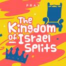 Kingdom of Israel Splits: A Kids Bible Story by Pray.com, Pray.Com