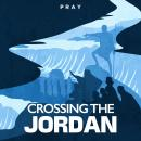 Crossing the Jordan: A Bible Story by Pray.com, Pray.Com