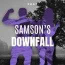 Samson's Downfall: A Bible Story by Pray.com, Pray.Com