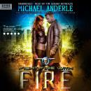 Fight Fire With Fire: An Urban Fantasy Action Adventure Audiobook