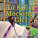 To Kill A Mocking Girl: A Bookbinding Mystery Audiobook