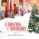 Christmas in Bayberry: A Small-Town Christmas Romance from Hallmark Publishing Audiobook