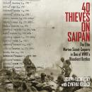 40 Thieves on Saipan: The Elite Marine Scout-Snipers in One of WWII's Bloodiest Battles Audiobook