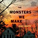The Monsters We Make: A Novel Audiobook