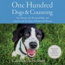 One Hundred Dogs and Counting: One Woman, Ten Thousand Miles, and A Journey into the Heart of Shelte Audiobook