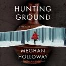 Hunting Ground: A Thriller Audiobook