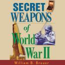Secret Weapons of World War II Audiobook