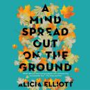 A Mind Spread out on the Ground Audiobook