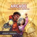 Arcade and the Dazzling Truth Detector Audiobook