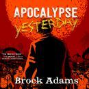 Apocalypse Yesterday Audiobook
