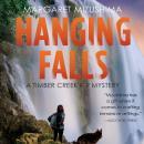 Hanging Falls: A Timber Creek K-9 Mystery, Book 6 Audiobook