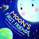 Moon's First Friends: One Giant Leap for Friendship, Susanna Leonard Hill