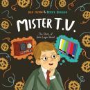 Mister T.V.: The Story of John Logie Baird Audiobook