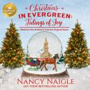 Christmas in Evergreen: Tidings of Joy: Based on the Hallmark Channel Original Movie, Hallmark Publishing, Nancy Naigle