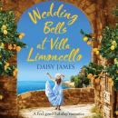 Wedding Bells at Villa Limoncello: A feel good holiday romance Audiobook