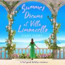 Summer Dreams at Villa Limoncello: A feel good holiday romance Audiobook