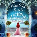 Christmas Secrets at Villa Limoncello: A feel-good Christmas holiday romance Audiobook