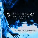 Wealtheow: Her Telling of Beowulf Audiobook