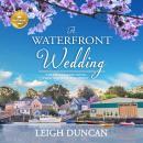A Waterfront Wedding: A Heart's Landing Novel from Hallmark Publishing Audiobook