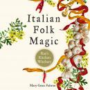 Italian Folk Magic: Rue's Kitchen Witchery Audiobook