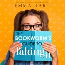 The Bookworm's Guide to Faking It Audiobook