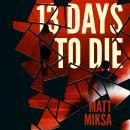 13 Days to Die Audiobook