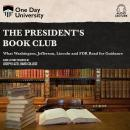The President's Book Club: What Washington, Jefferson, Lincoln and FDR Read for Guidance Audiobook