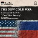 The New Cold War: Russia and the U.S. (What Went Wrong?) Audiobook