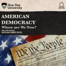 American Democracy: Where Are We Now? Audiobook