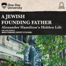 A Jewish Founding Father?: Alexander Hamilton's Hidden Life Audiobook